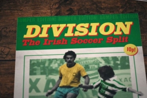 Division: The Irish Soccer Split